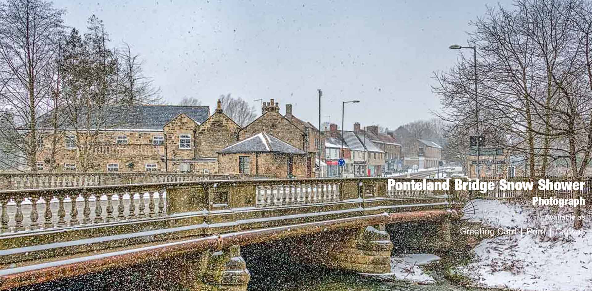 Ponteland Bridge Snow Shower | Ponteland Print & Publishing